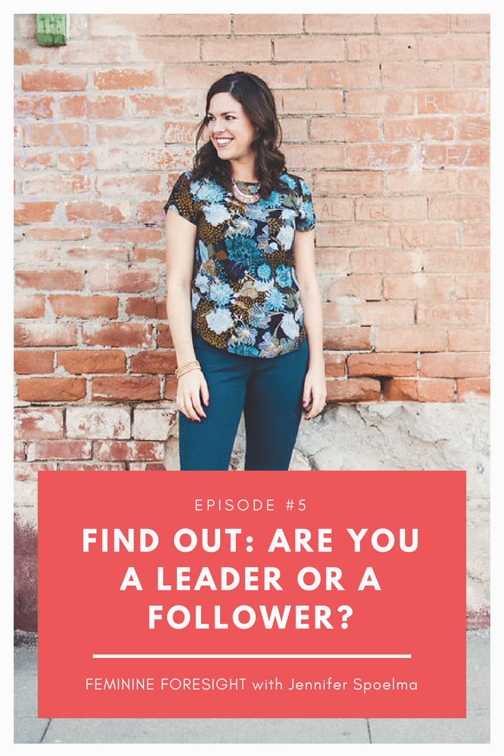 Are you a Leader or Follower? Discuss with Jennifer Spoelma