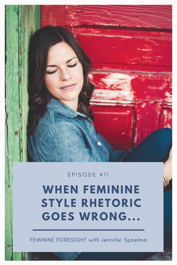 When Feminine Style Rhetoric Goes Wrong - Jennifer Spoelma