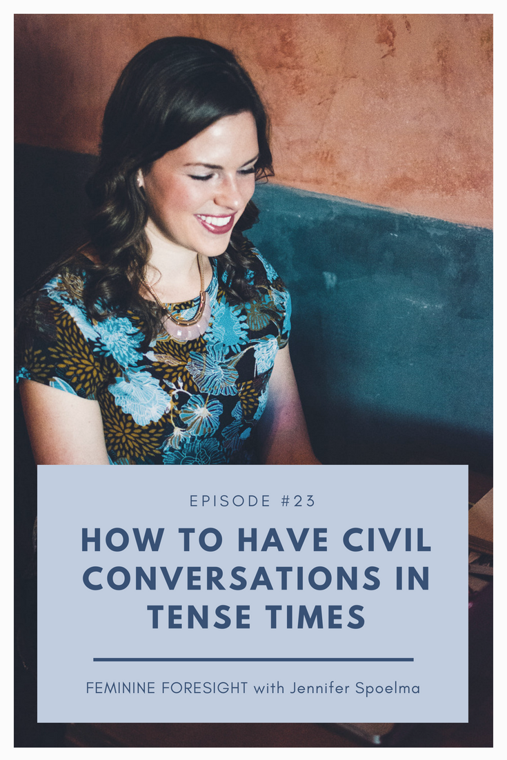 How to Have Civil Conversations In Tense Times | Jennifer Spoelma