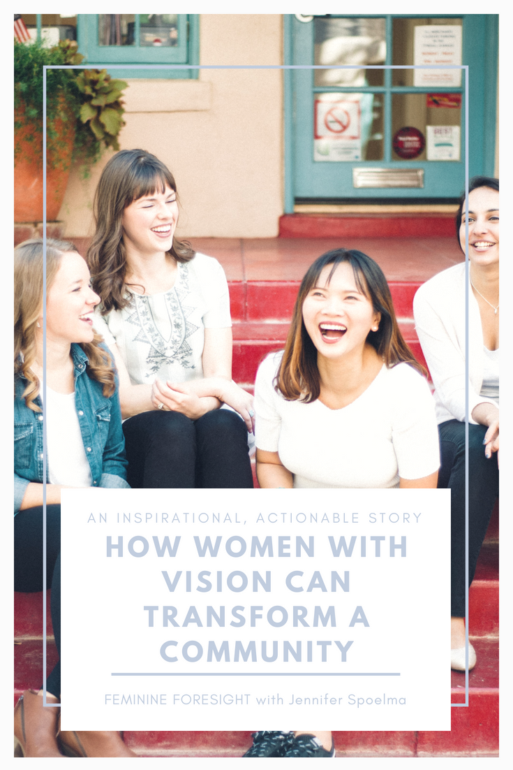 How Women With Vision Transformed A Community | Jennifer Spoelma