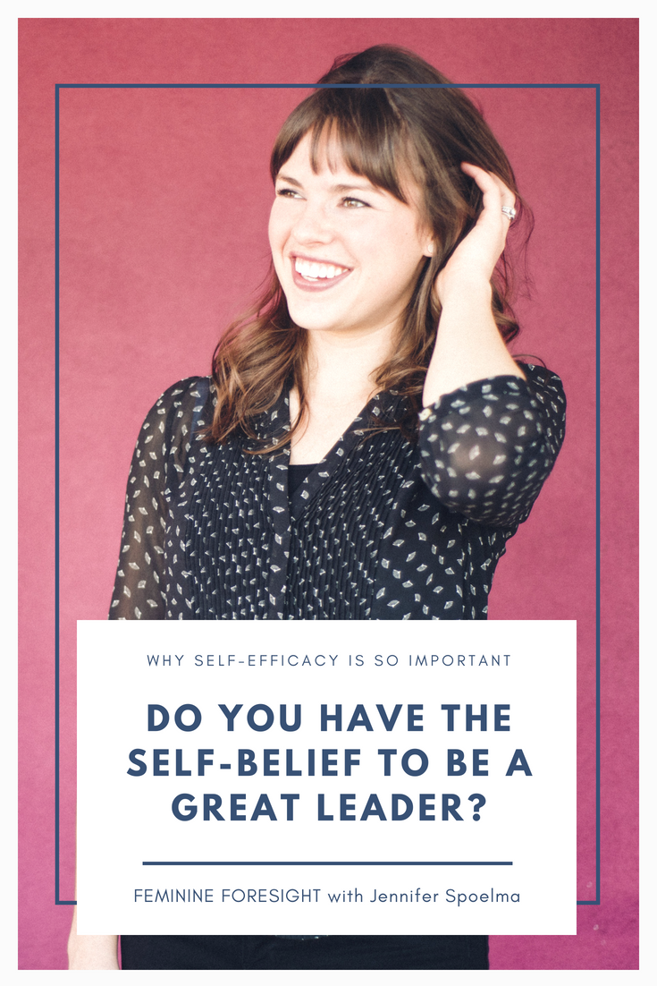 What Is Self-Efficacy and How Does It Relate to Leadership? | Jennifer Spoelma