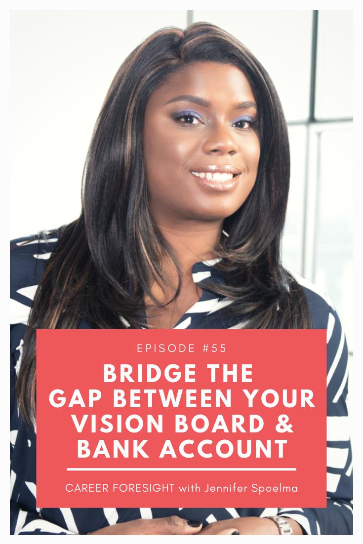 Copy of #55 Bridge the gap between vision board & bank account.png