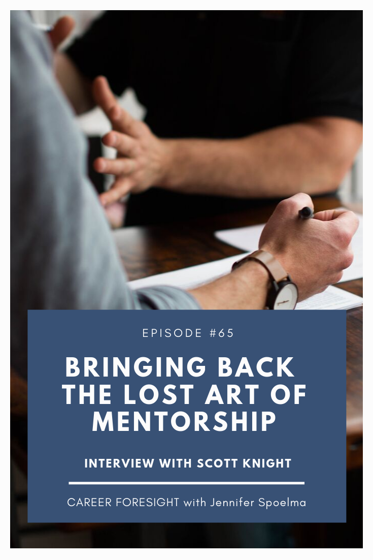 #65 The Lost Art of Mentorship _ Interview with Scott Knight.png