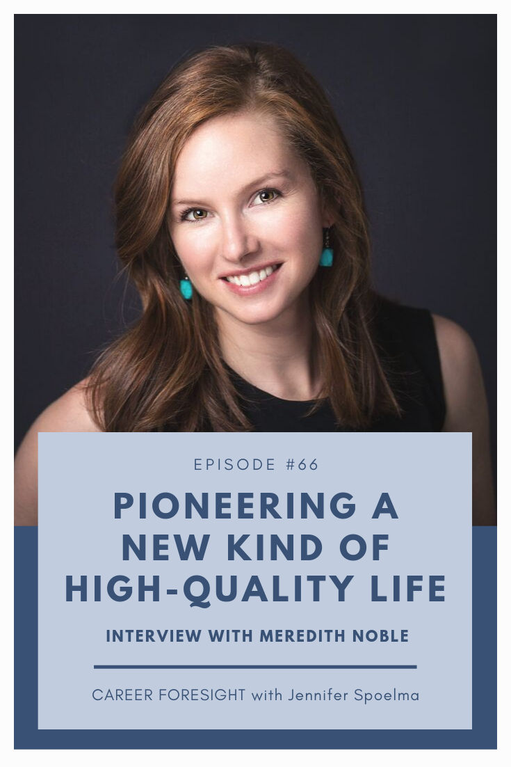 #66  Podcast Interview with Meredith Noble for Career Foresight.png