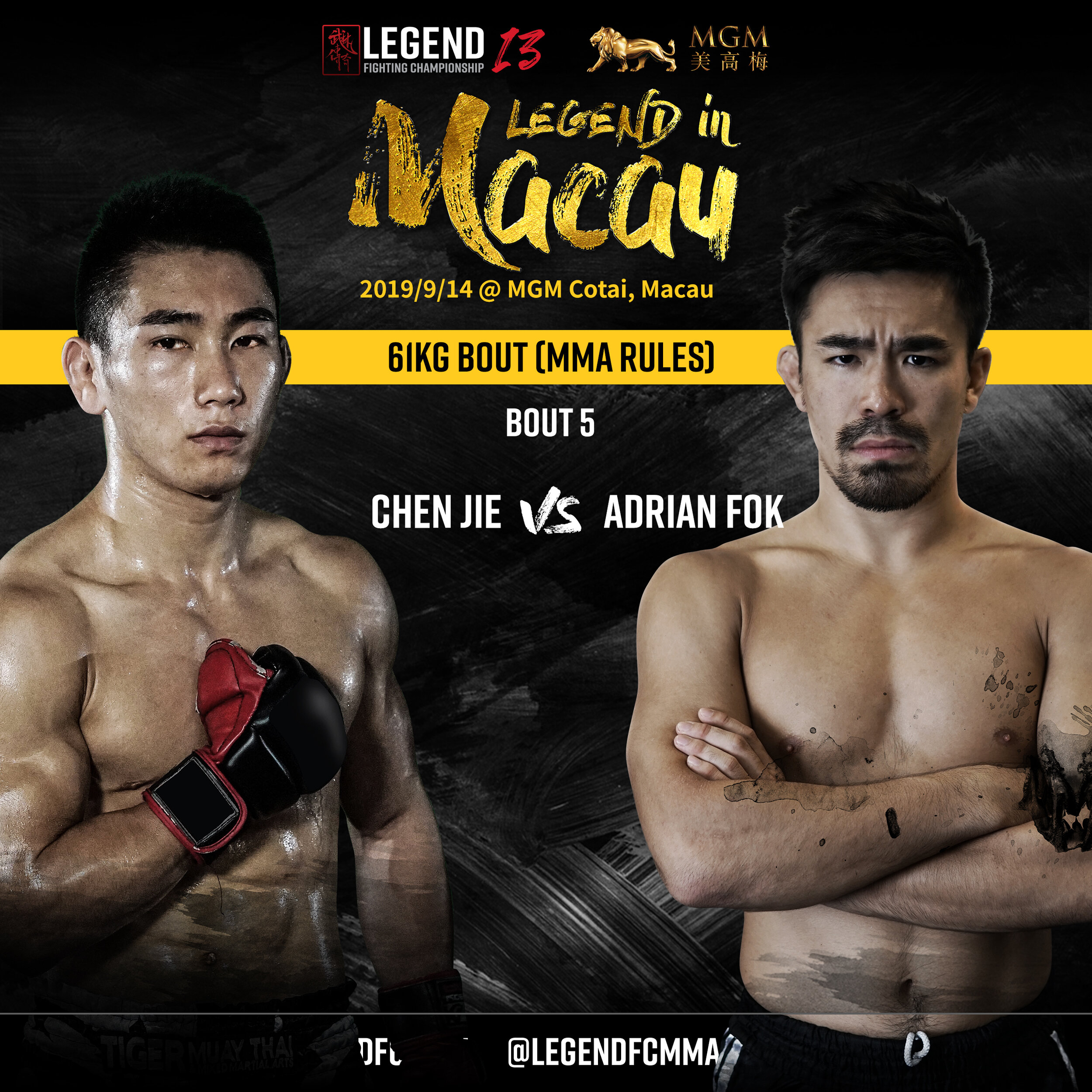 Chen Jie VS Adrian Fok   The 28-year-old Fok steps into the Legend FC 'Bafang' for the first time to face Chinese grappling sensation Chen Jie inside the prestigious MGM Theater. Hailing out of Crocodile Fight Club in Chongqing, Chen brings a solid BJJ background and will have a slight advantage in the striking department. This was evident when he competed in the Bantamweight Tournament at Legend FC 12 last year, making his way through to the final.