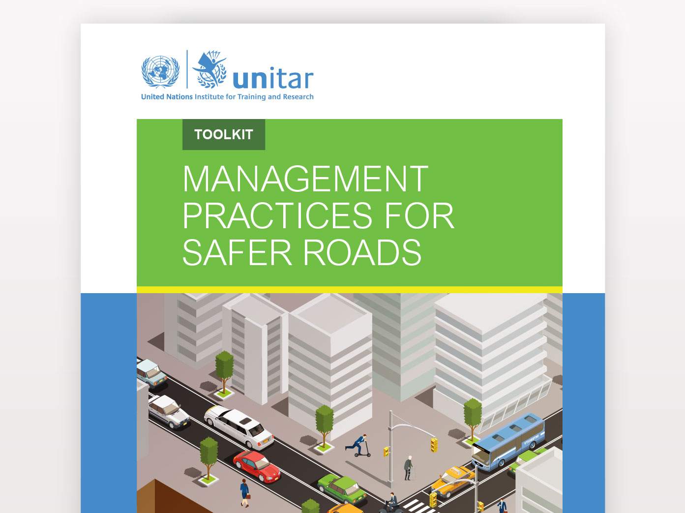 TOOLKIT FOR SAFER ROADS - Gain access to an e-toolkit designed to promote management practices and methodologies for road safety related data and infrastructure improvement