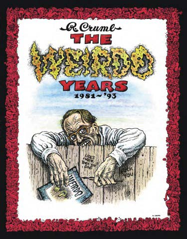 Weirdo: Where Are They Now? - In addition to providing a vehicle for some of the most innovative art of Crumb's career, Weirdo served as a launching pad for many of the best underground comic artists of all time, showcasing them at their most free and tender beginnings.Read More on Last Gasp...