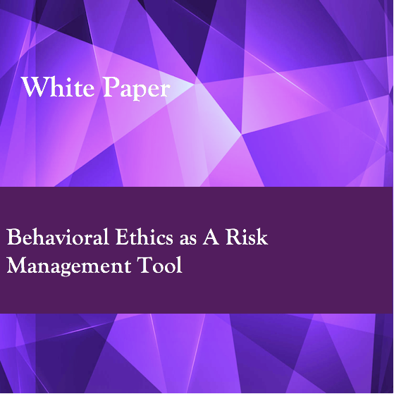 Behavioral Ethics as A Risk Management Tool