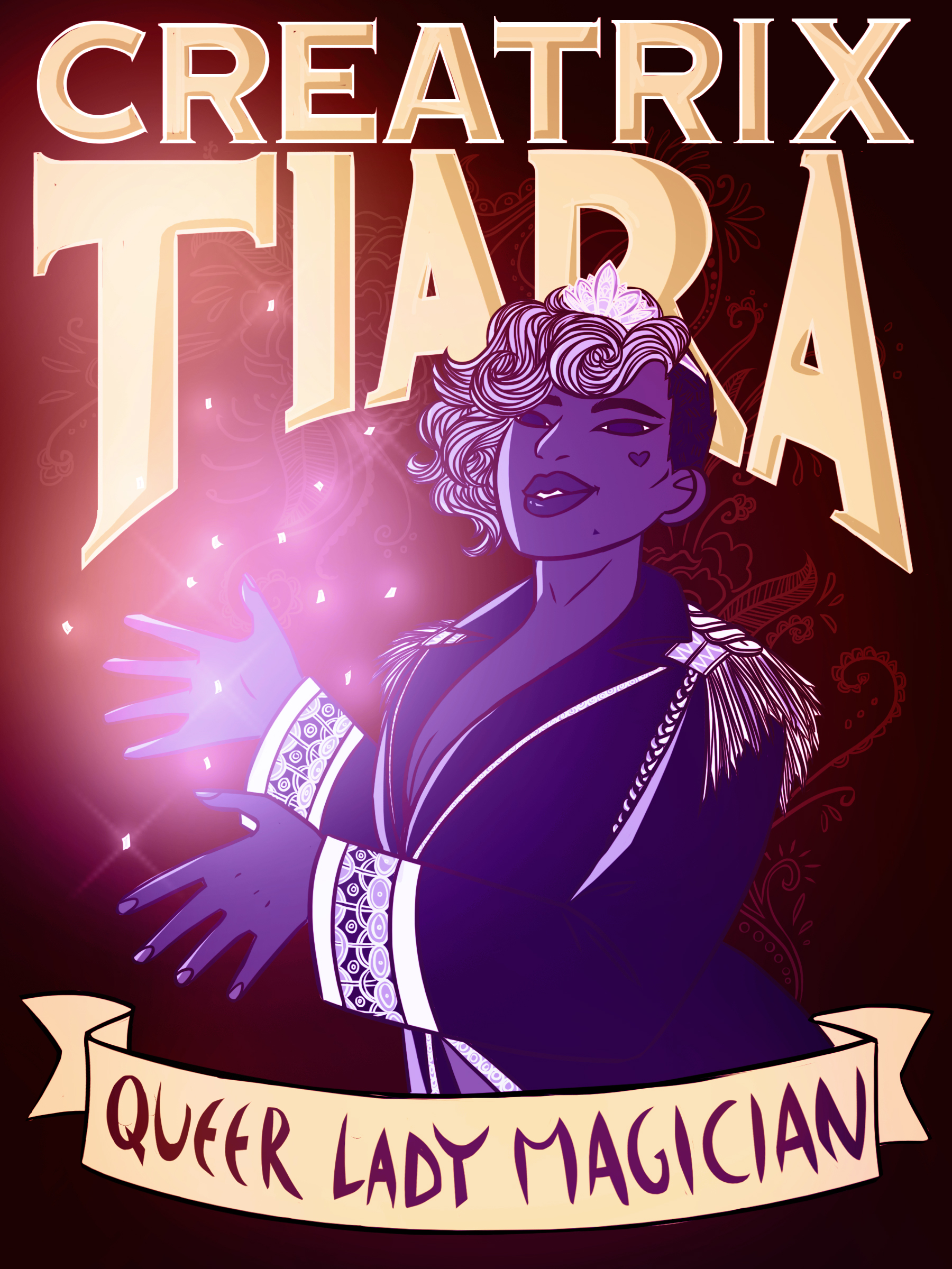 CREATRIX TIARA:QUEER LADY MAGICIAN - Queer, feminist, anti-racist, decolonial stage magic.Poster art by Sam Dow / Charmingly-AntiquatedQueer Lady Magician is coming to the United States in 2020!