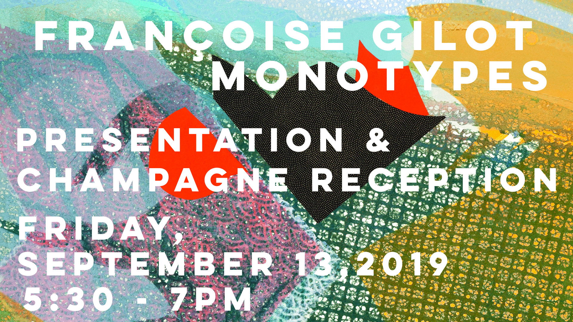 Françoise Gilot Monotypes Presentation &Champagne Reception - Friday, September 13, 2019, 5:30 - 7pm