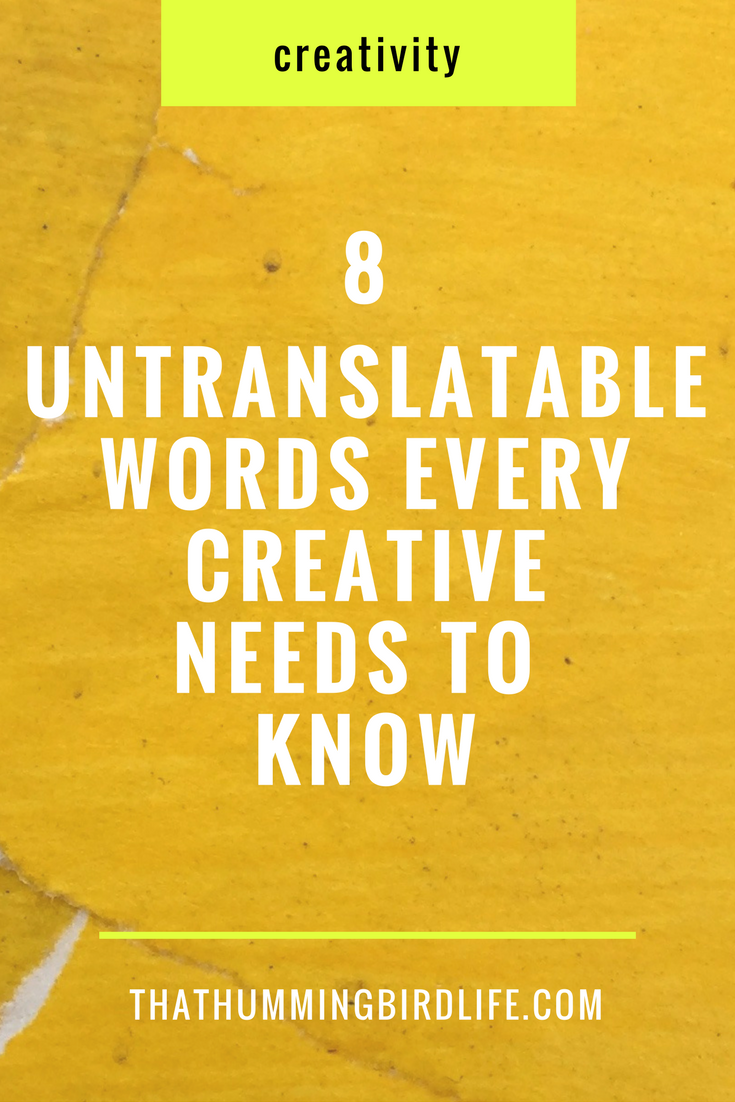 8 Untranslatable Words Every Creative Needs To Know