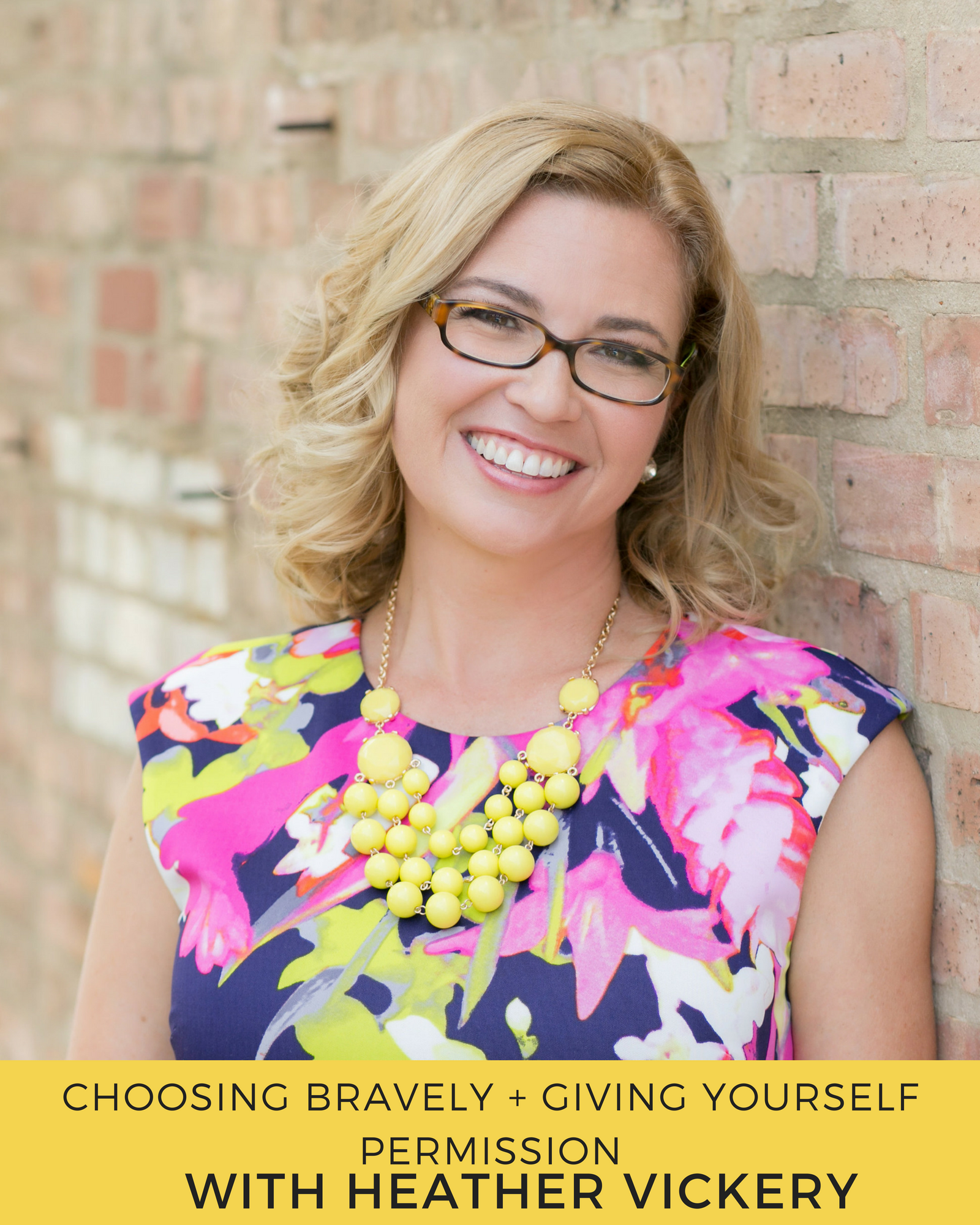 choosing-bravely-giving-yourself-permission-with-heather-vickery.png