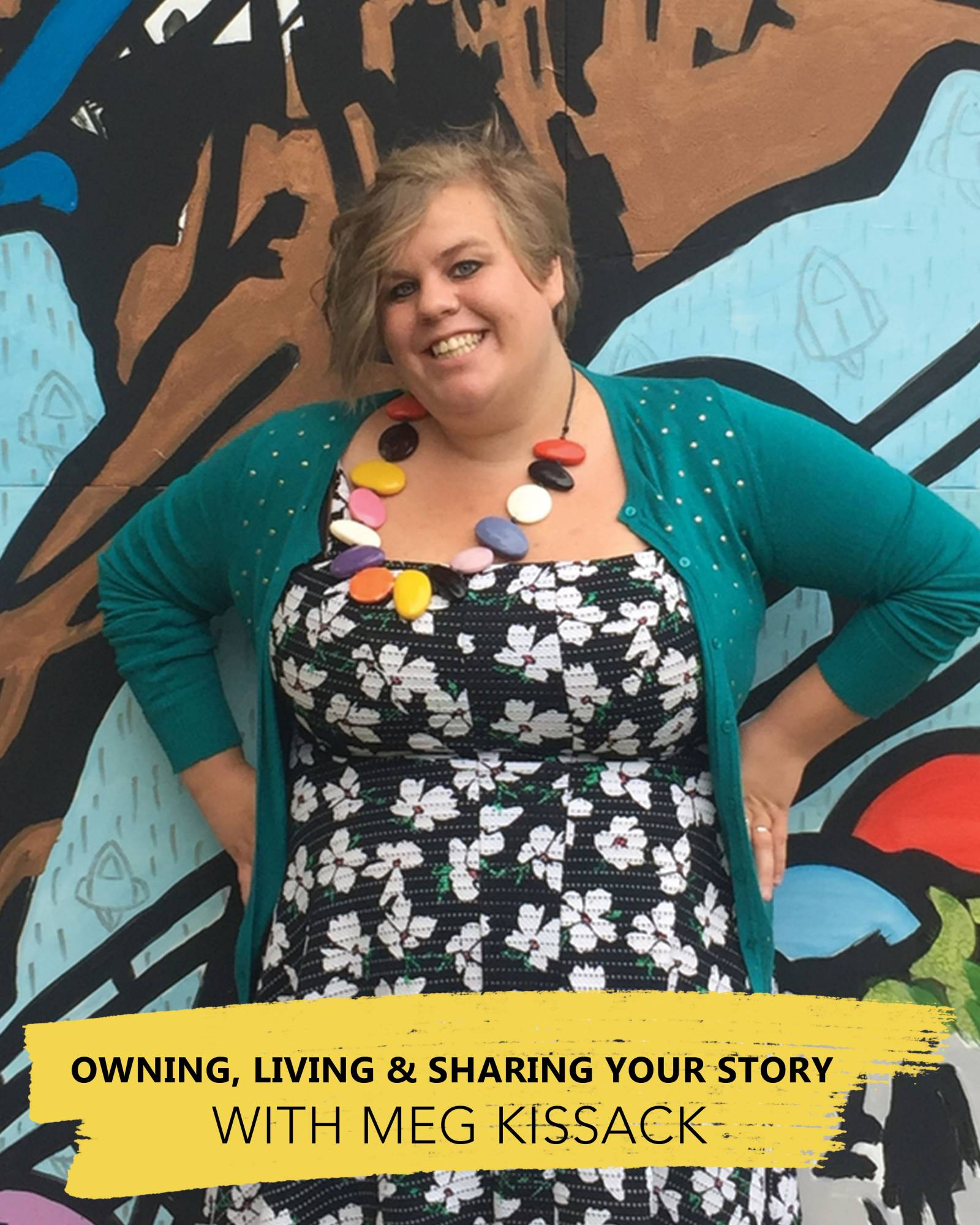 episode-48-owning-living-sharing-your-story-with-meg-kissack.jpg