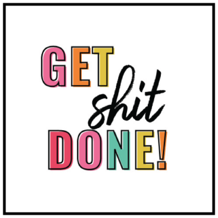 Get Shit Done!.png