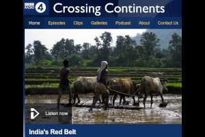 BBC Radio 4 - Crossing Continents, India's Red Belt 300 200.jpg