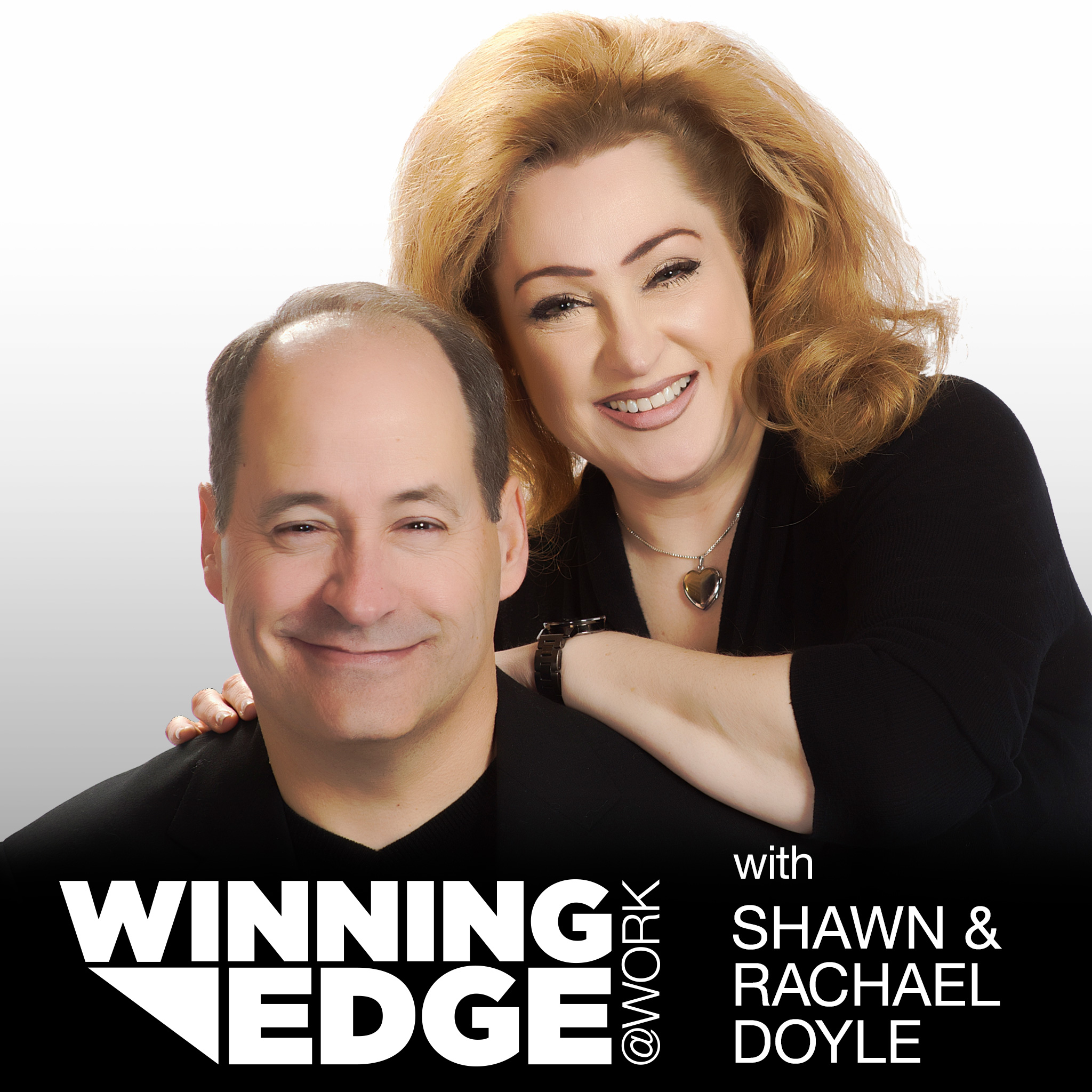 Are you listening to the Winning Edge@Work podcast with Shawn and Rachael Doyle?
