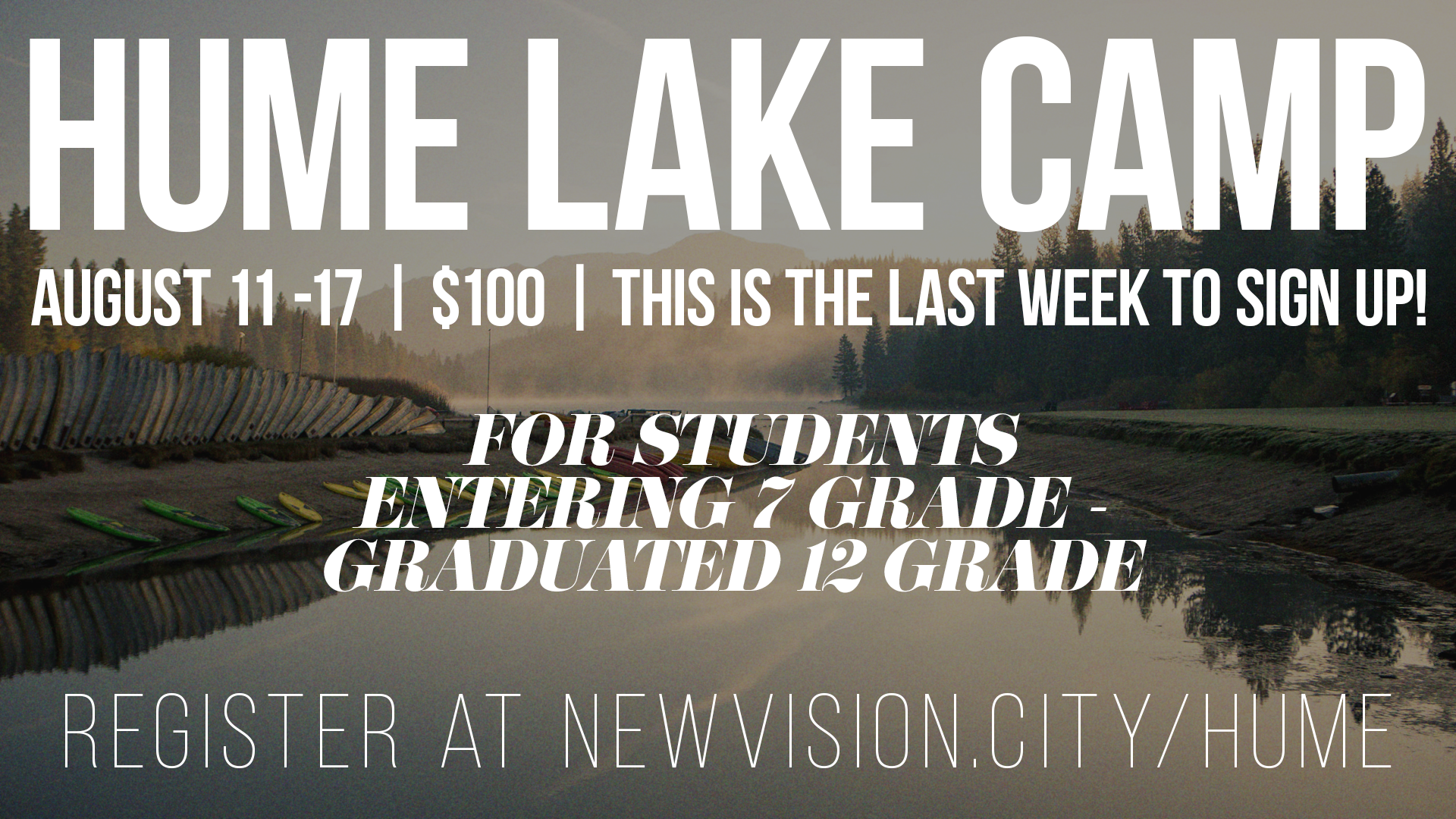 For students entering 7th grade through graduated seniors. Spend a week in the Sierra Nevadas with your friends and grow closer to the Lord! $100 registration. To register go to new vision.city/hume or sign up with Amanda Hyden. Last week to register