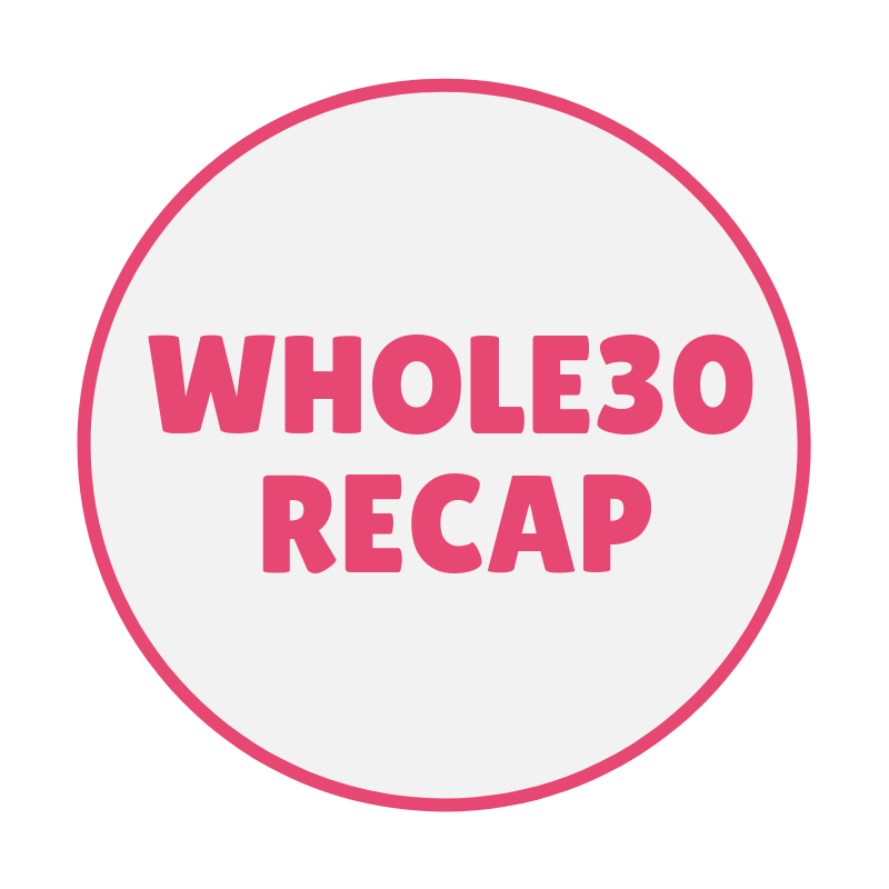 WHOLE30 RECAP.png