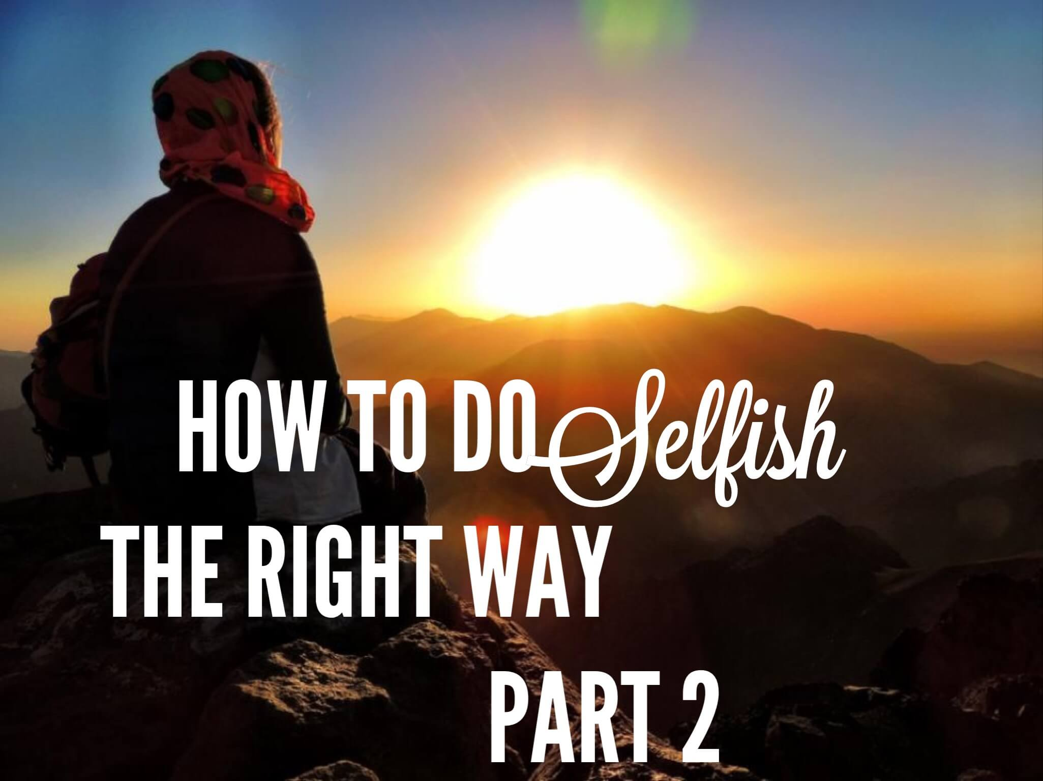 How-to-do-selfish-the-right-way-p21.jpg