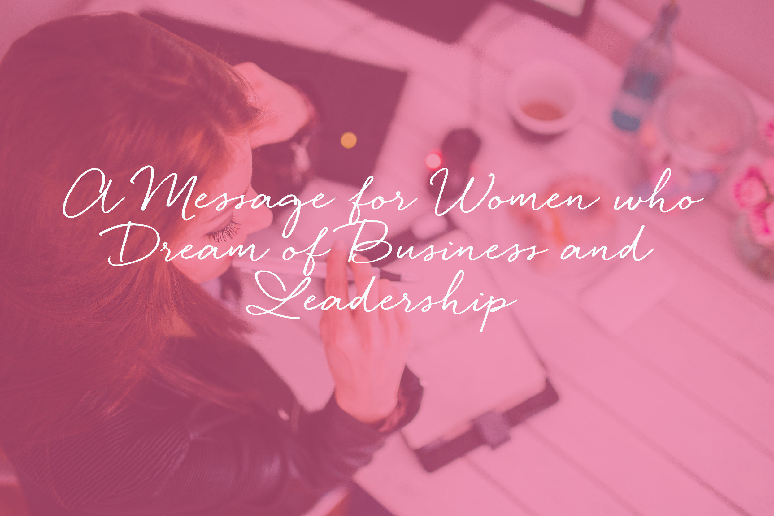 A-Message-for-Women-who-Dream-of-Business-and-Leadership-2.jpg