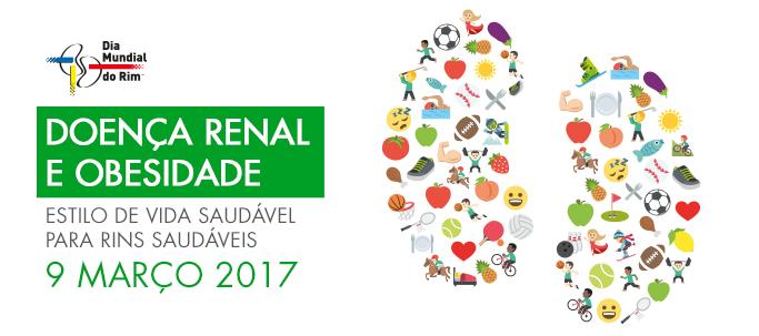 Em 2017 o Dia Mundial do Rim promove a educação sobre as consequências prejudiciais da obesidade e a sua associação com a doença renal.