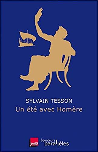 UN ÉTÉ AVEC HOMÈRE - Sylvain TessonL'Iliade et l'Odyssée comme on ne vous les a jamais racontées ! Un voyage entre la mythologie et le monde d'aujourd'hui, érudit, épique, drolatique, époustouflant..