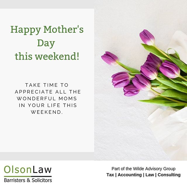 Have a wonderful Mother's Day this Sunday!  #olsonlawveg #wildeandco #alberta #mothersday