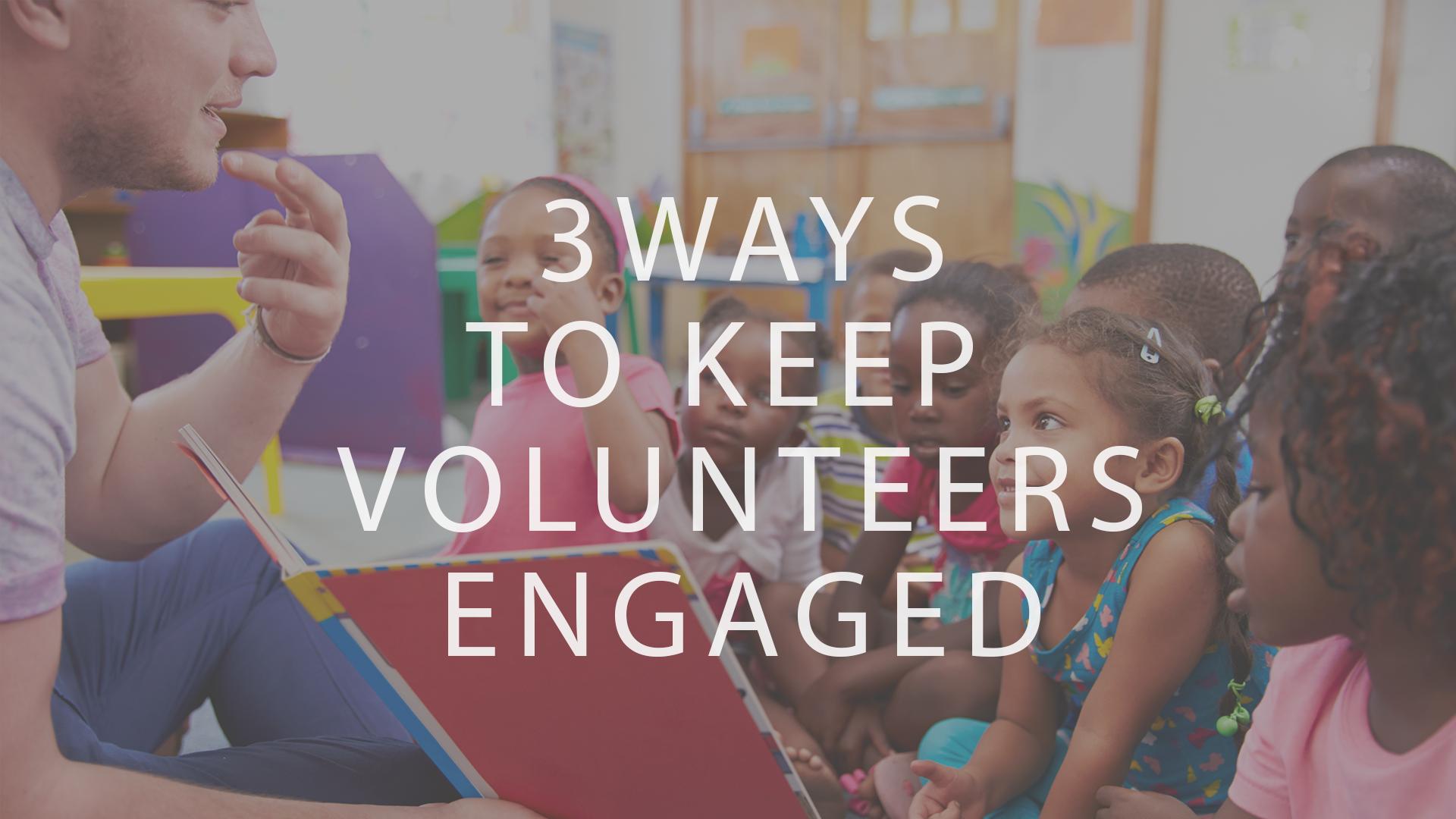 three_ways_to_keep_volunteers_engaged.png