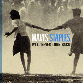 MavisStaples_WellNeverTurnBack.jpg