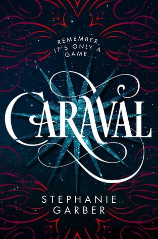 Caraval, Stephanie Garber, 2017