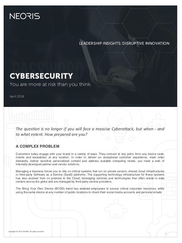 Cybersecurity. Why you are more at risk.  The question is no longer if you will face a massive Cyberattack, but when - and to what extent. How prepared are you?