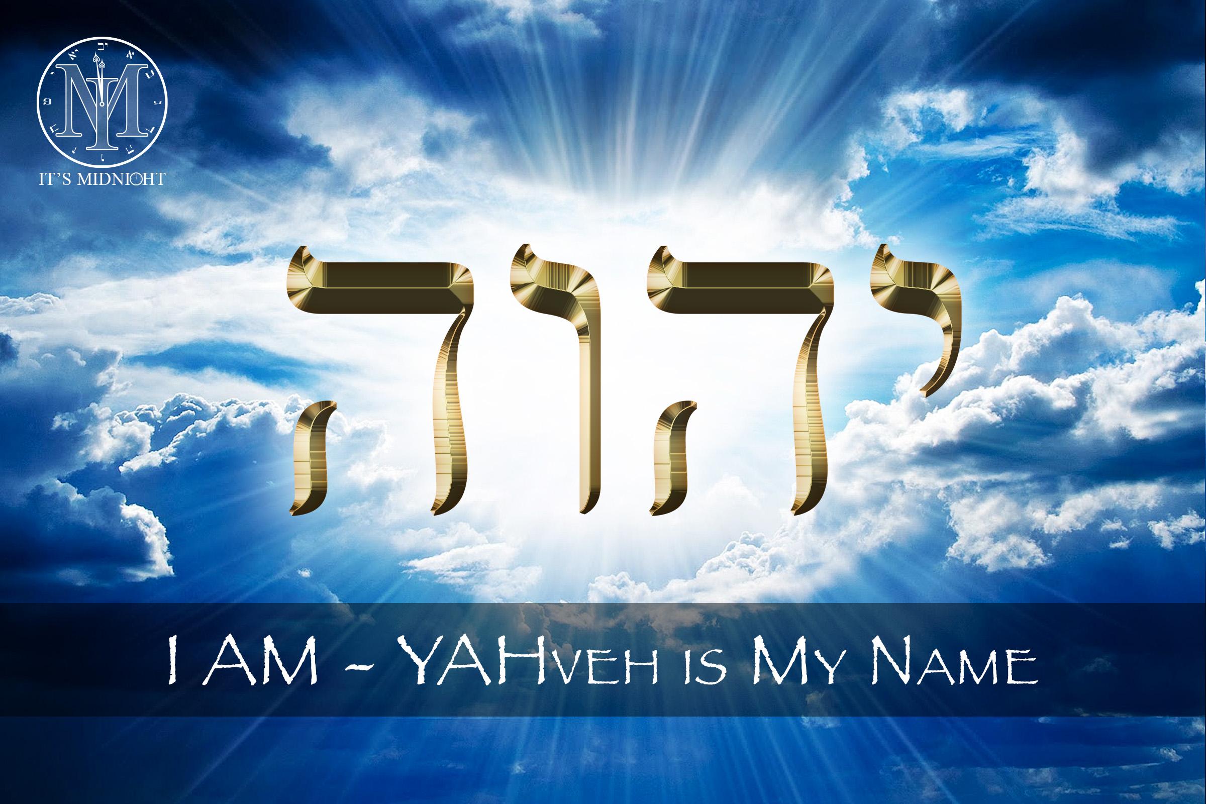 135 I AM YAHveh YAHveh is My Name.jpg