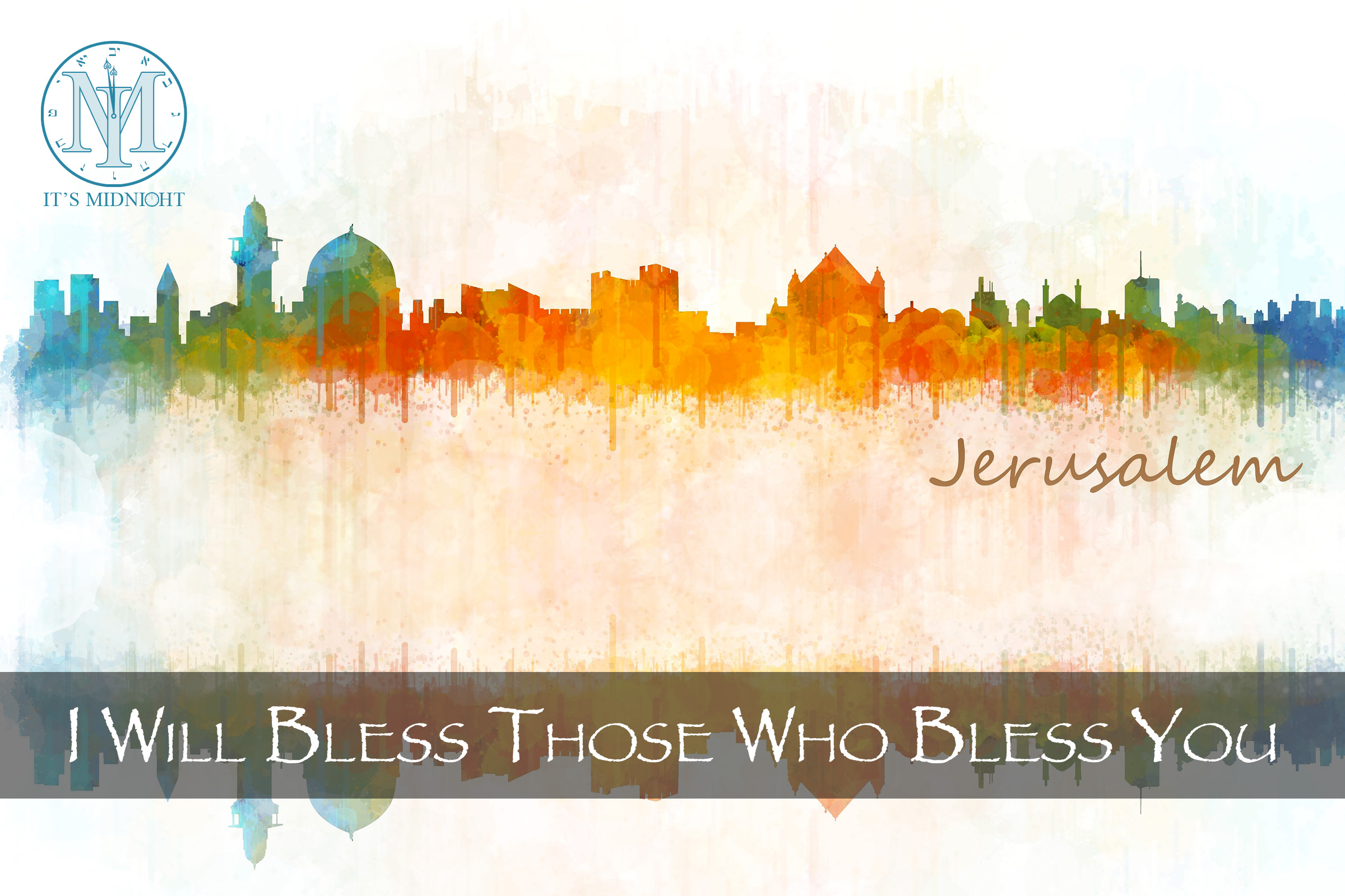I Will Bless Those Who Bless You.jpg