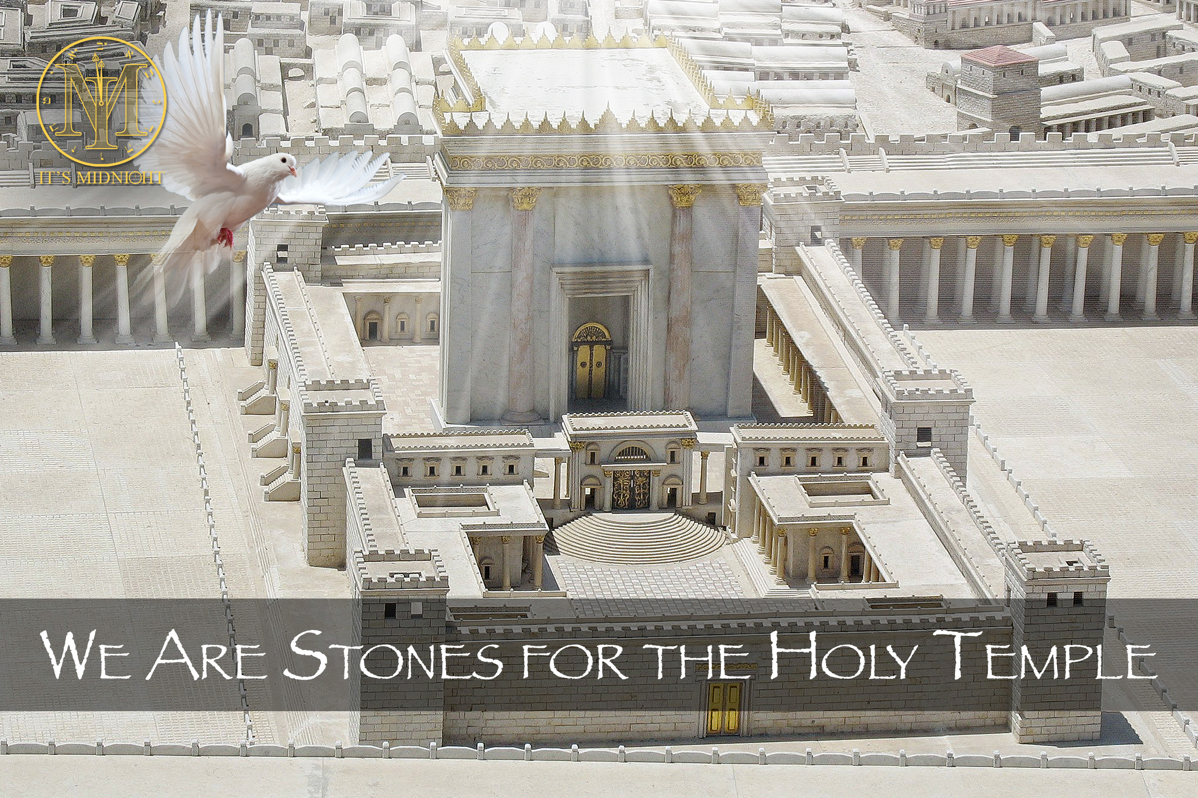 We Are Stones for the Holy Temple.jpg