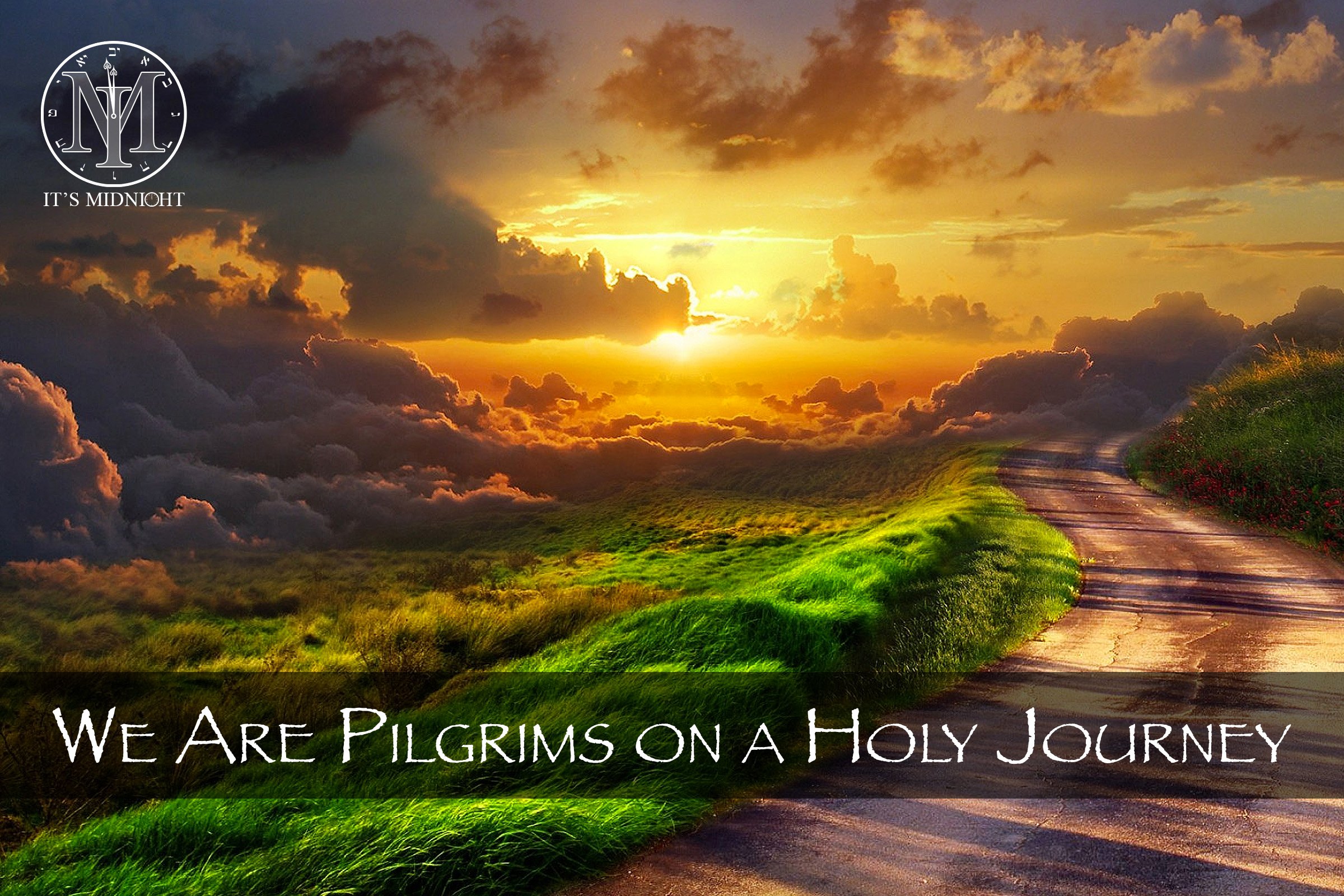 We Are Pilgrims on a Holy Journey.jpg
