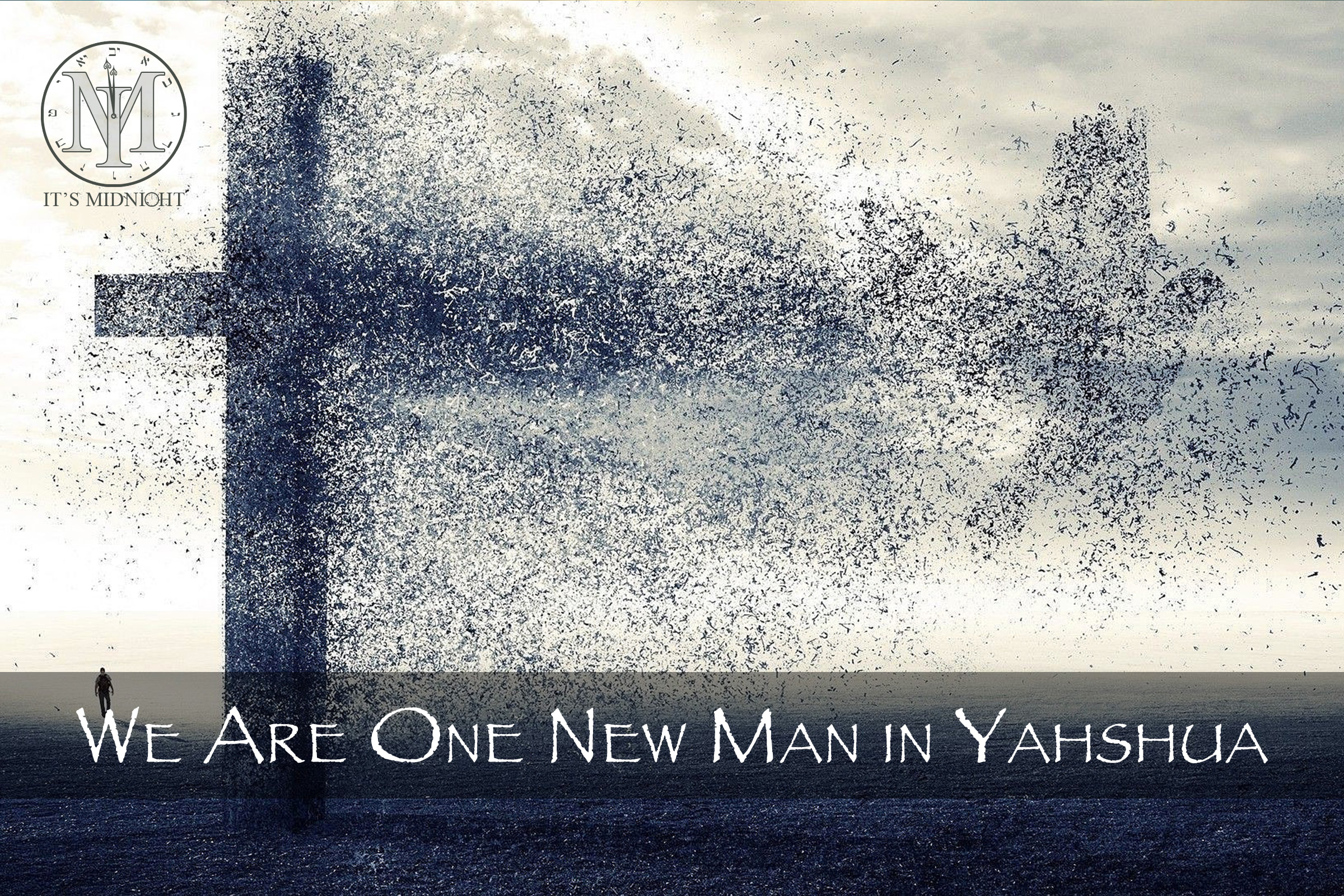 We Are One New Man in our Savior Yahshua.jpg
