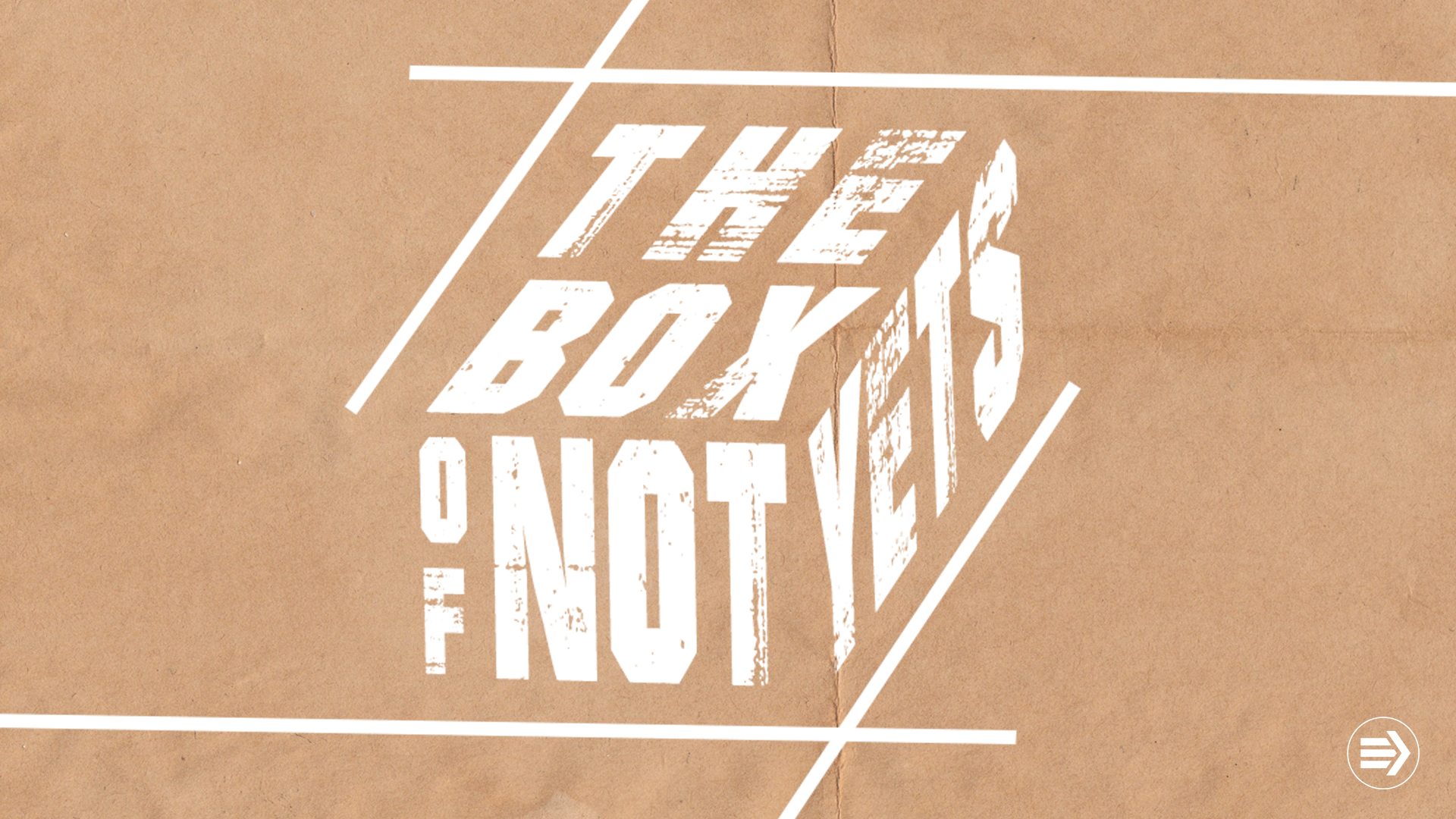 The Box Of Not Yets Title Slide.jpg