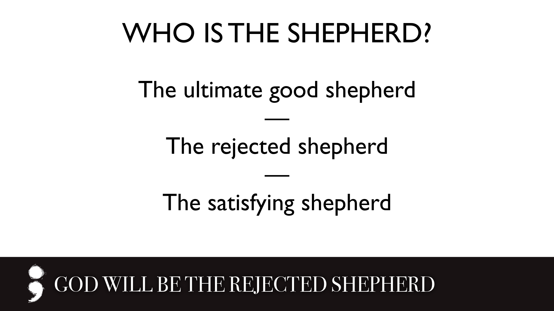 God Will Be the Rejected Shepherd.006.png