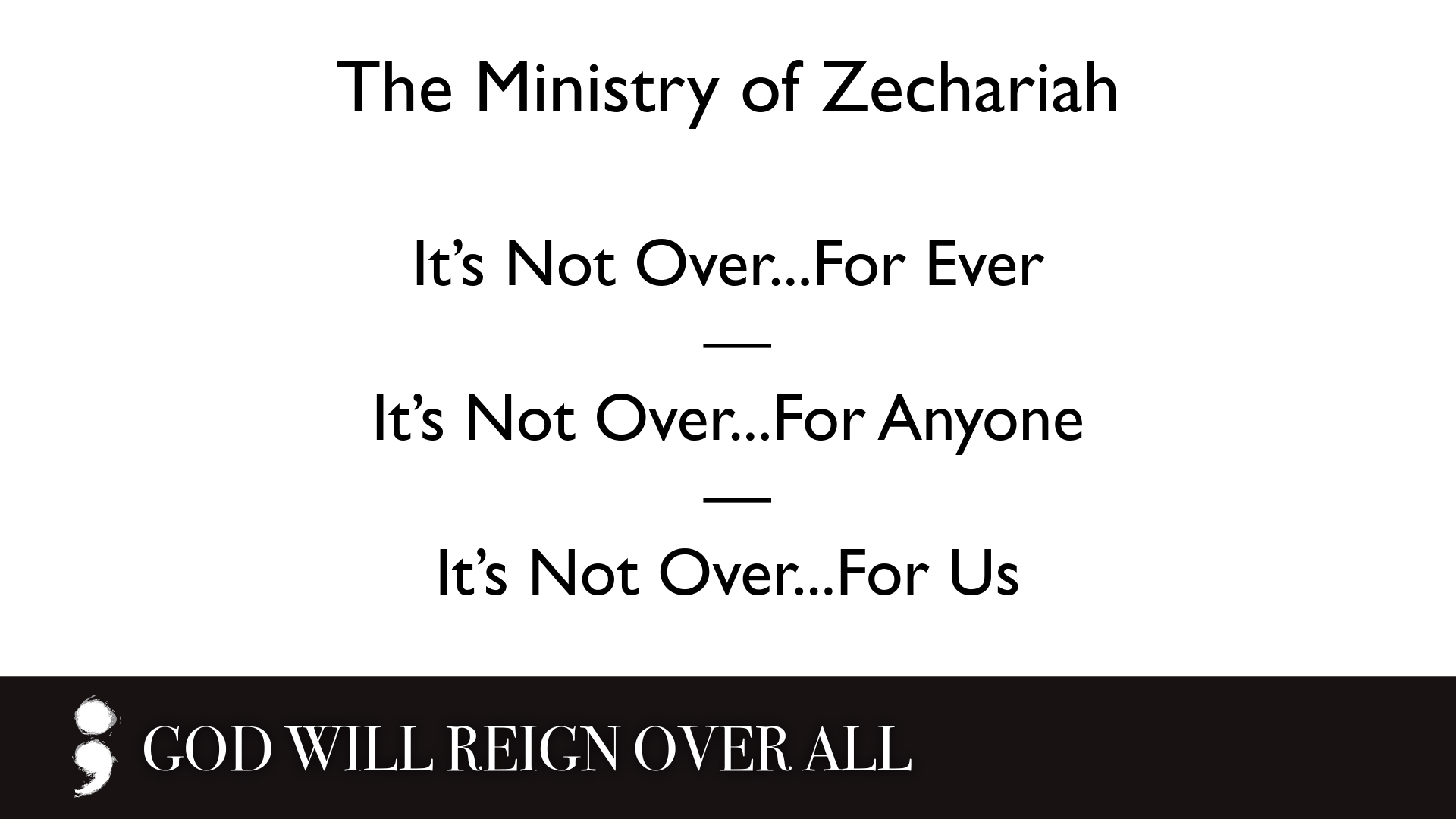 God will reign over all.005.png