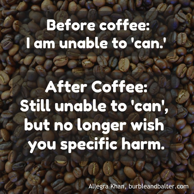 Unable-to-Can-Coffee-Meme-Allegra-Khan-Burble-and-Balter.jpg