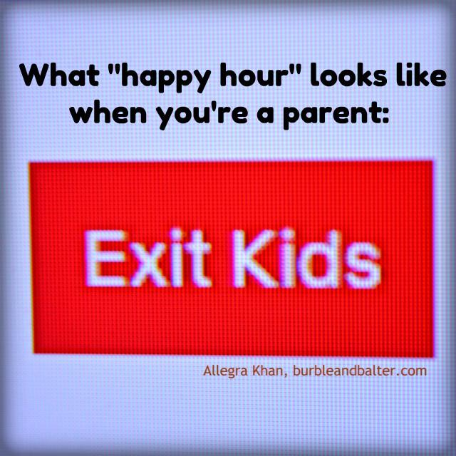 Happy-Hour-For-Parents-Meme-Allegra-Khan-Burble-and-Balter.jpg