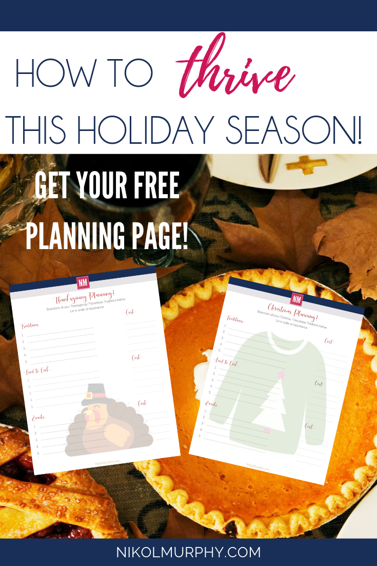How to thrive this holiday season by Nikol Murphy with free thanksgiving and christmas planning printable