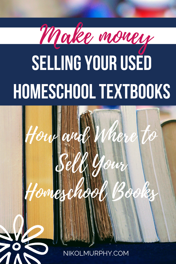 Make Money selling   your used  homeschool textbooks nikol murphy.png