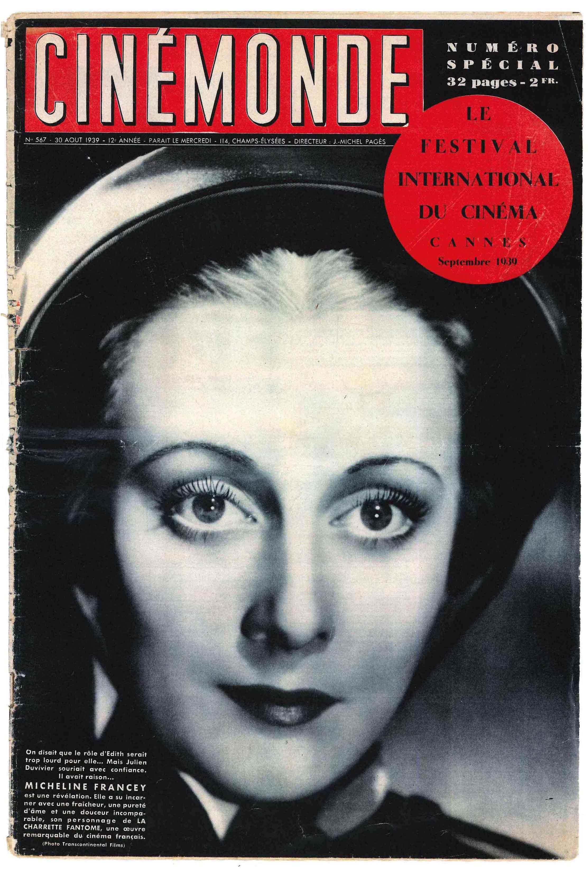Le n° 567 du  30 août 1939  de la revue CINÉMONDE Spécial Festival de Cannes . Retrouvez l'actualité, les articles et les images à propos de la sélection du premier Festival de Cannes en 1939, par une revue de cinéma des plus respectées, aujourd'hui disparue, dont la mise en page créative est toujours moderne.