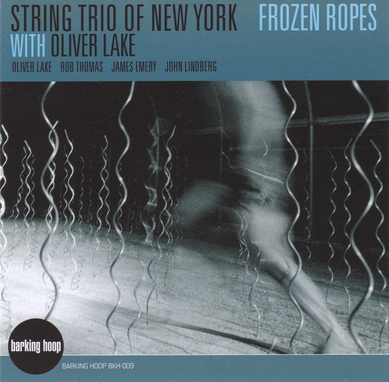 Frozen Ropes (w/Oliver Lake)  , Barking Hoop