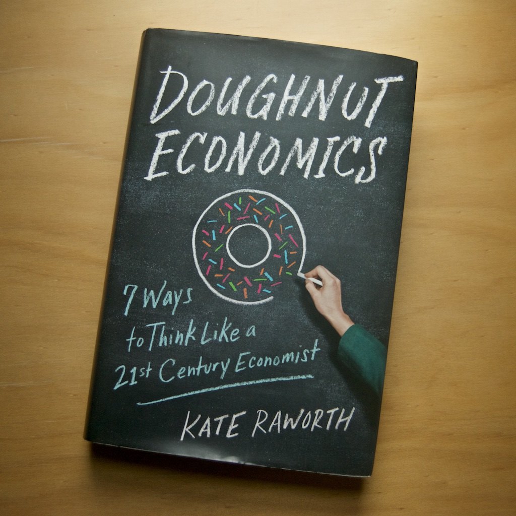 If growth is inherently unsustainable, what is the new economic paradigm? Kate Raworth's ground breaking research and vision entitled Donut Economics focused on living within our means.