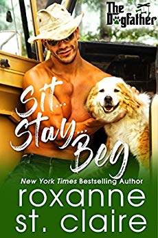 SIT...STAY...BEG by Roxanne St. Claire