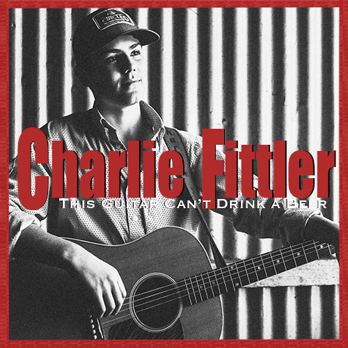 Charlie Fittler — This Guitar Can't Drink a Beer song cover