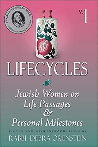 Lifecycles: Jewish Women on Life Passages and Personal Milestones