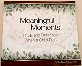 Meaningful Moments: Ritual and Reflection When a Child Dies